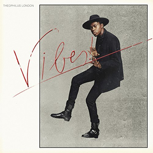 Theophilus London Vibes Explicit Version