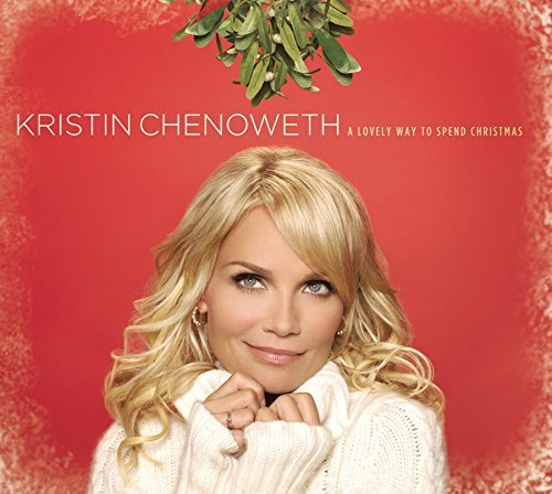 Kristin Chenoweth Lovely Way To Spend Christmas