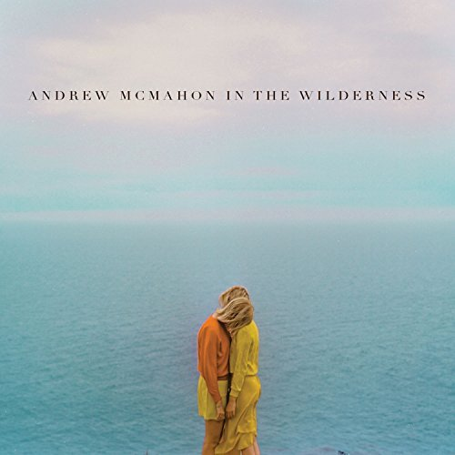 Andrew Mcmahon In The Wilderness Andrew Mcmahon In The Wilderness Andrew Mcmahon In The Wilderness