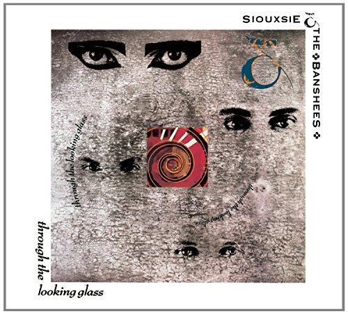 Siouxsie & The Banshees Through The Looking Glass Remastered