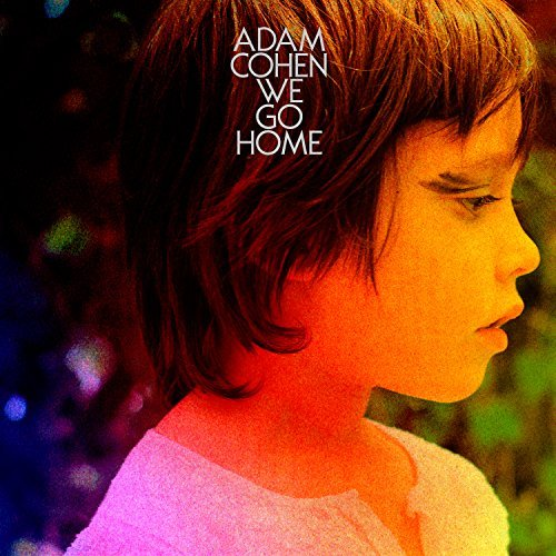 Adam Cohen We Go Home Import Can