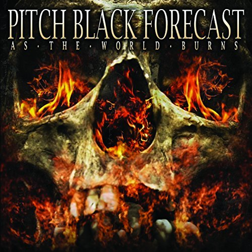 Pitch Black Forecast As The World Burns