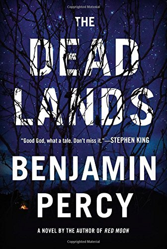 Benjamin Percy The Dead Lands