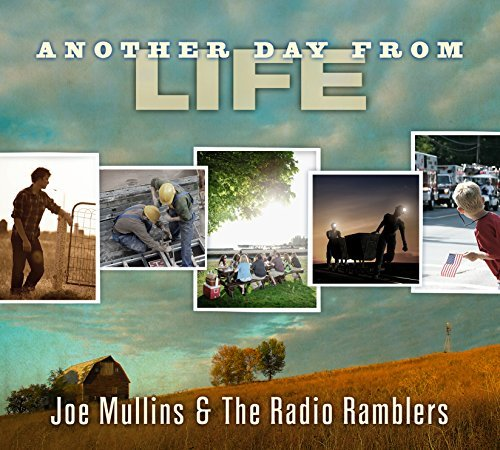 Joe & The Radio Ramble Mullins Another Day From Life