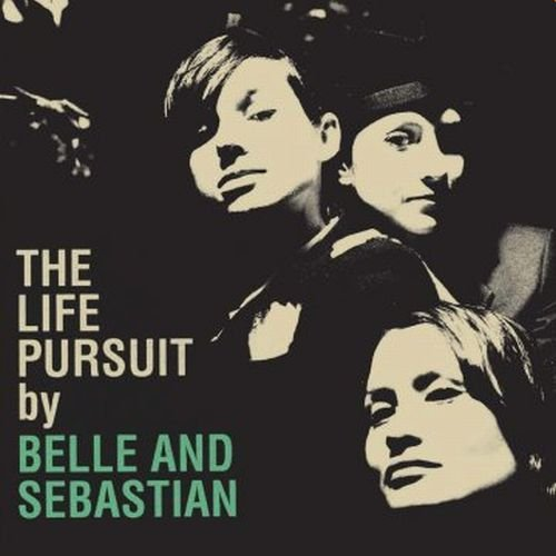 Belle & Sebastian Life Pursuit Life Pursuit