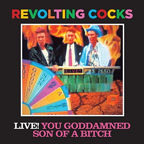 Revolting Cocks Live You Goddamned Son Of A Bi