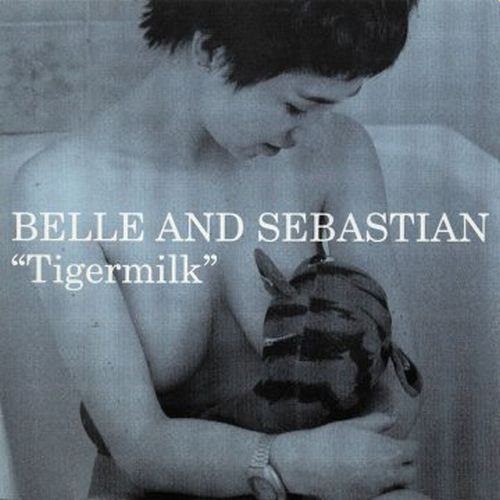 Belle & Sebastian Tigermilk Tigermilk