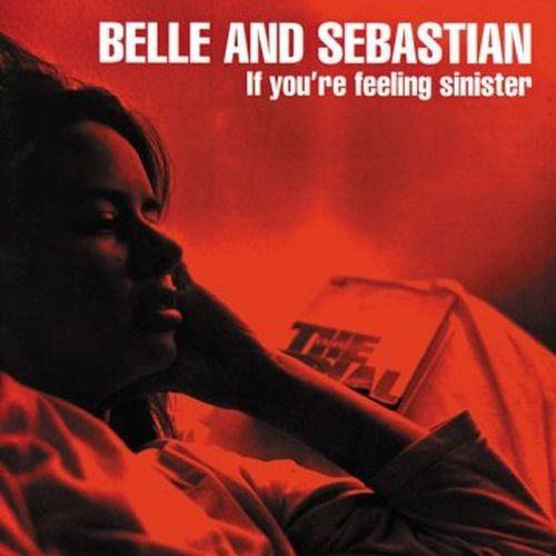 Belle & Sebastian If You're Feeling Sinister If You're Feeling Sinister