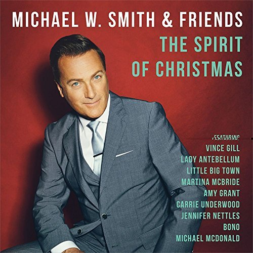 Michael W. Smith Spirit Of Christmas