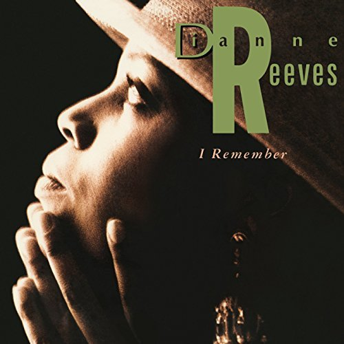 Dianne Reeves I Remember