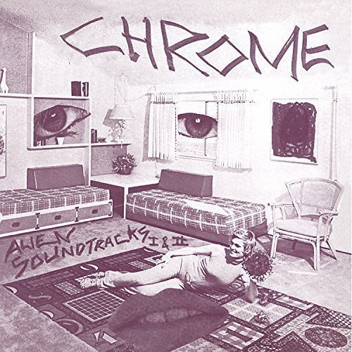 Chrome Alien Soundtracks I & Ii