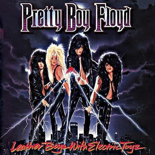 Pretty Boy Floyd Leather Boyz With Electric Toy