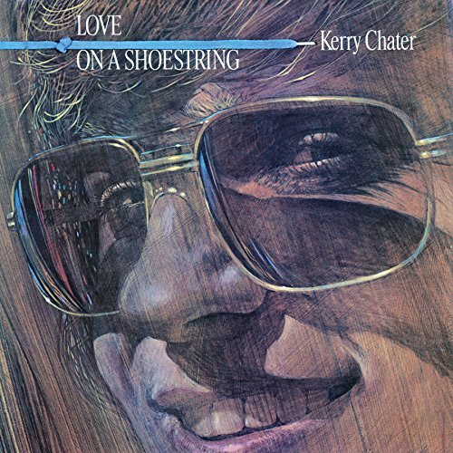 Kerry Chater Love On A Shoestring