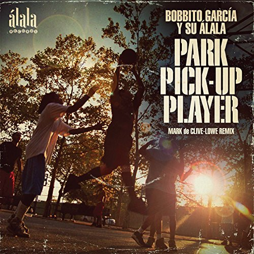 Bobbito & Su Alala Garcia Park Pick Up Player (mark De C
