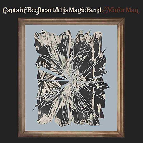 Captain Beefheart & His Magic Mirror Man