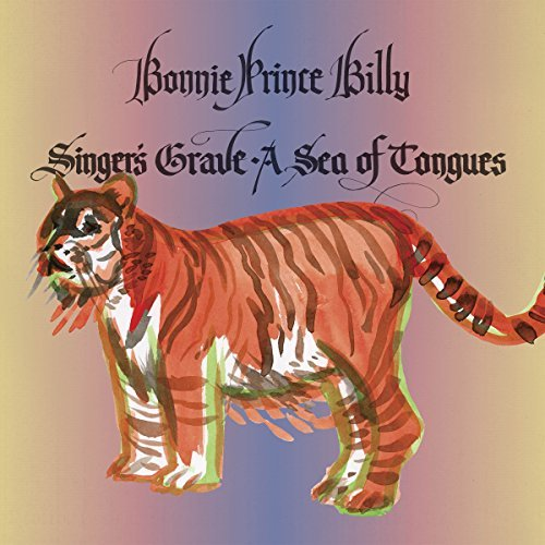 Bonnie Prince Billy Singer's Grave A Sea Of Tongues