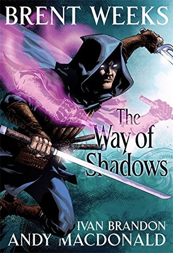 Brent Weeks The Way Of Shadows The Graphic Novel