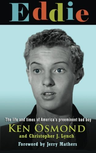 Mr Ken Osmond Eddie The Life And Times Of America's Preeminent Bad Bo