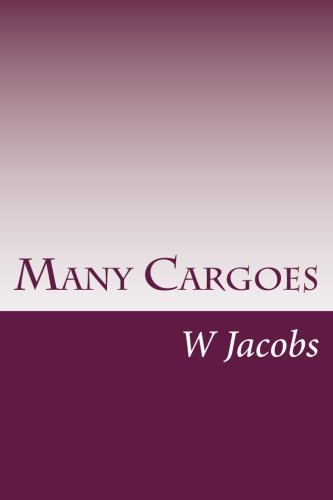 W. W. Jacobs Many Cargoes