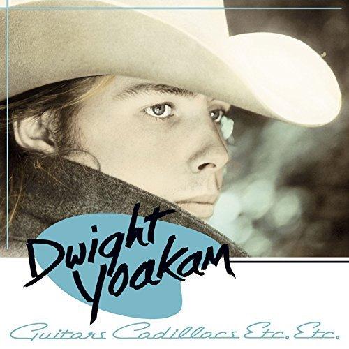 Dwight Yoakam Guitars Cadillacs Etc Etc