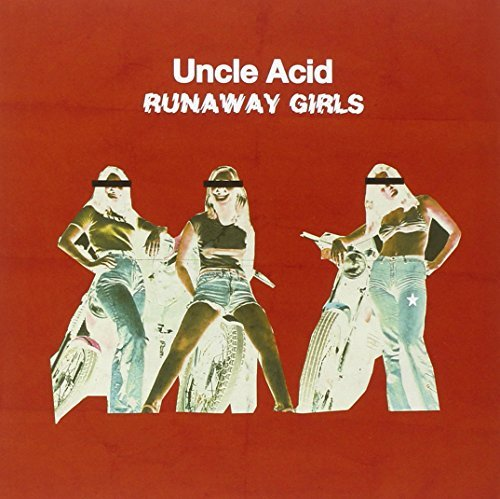 Uncle Acid & The Deadbeats Runaway Girls Runaway Girls