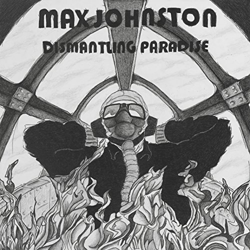 Max Johnston Dismantling Paradise