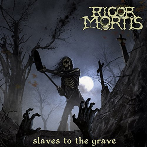 Rigor Mortis Slaves To The Grave