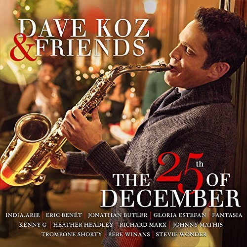 Dave Koz 25th Of December