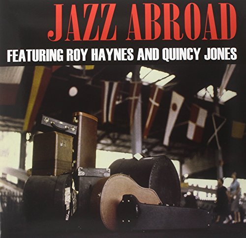 Haynes Roy Jones Quincy Jazz Abroad Jazz Abroad