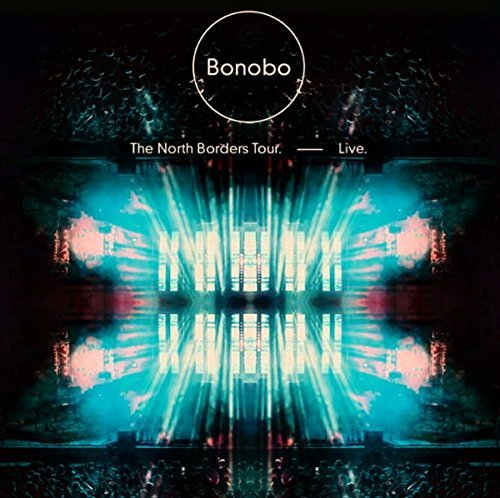 Bonobo North Borders Tour Live Incl. DVD