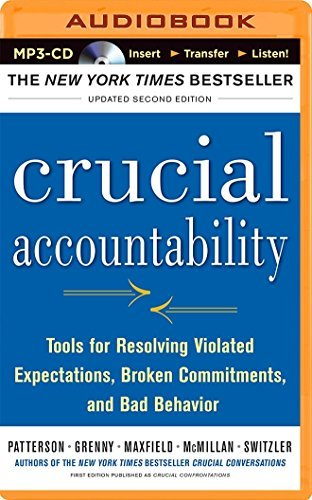 Kerry Patterson Crucial Accountability Tools For Resolving Violated Expectations Broken 0002 Edition;updated Mp3 CD
