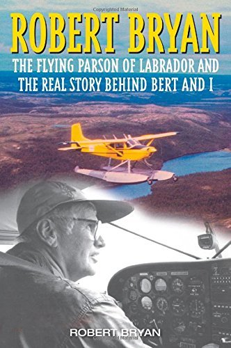 Robert Bryan Robert Bryan The Flying Parson And The Real Story Behind Bert