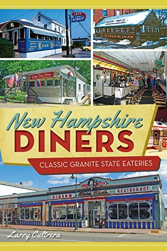 Larry Cultrera New Hampshire Diners Classic Granite State Eateries