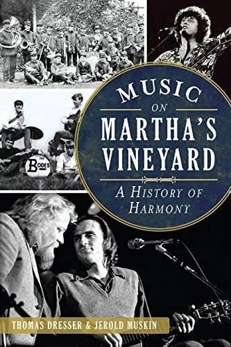 Thomas Dresser Music On Martha's Vineyard A History Of Harmony