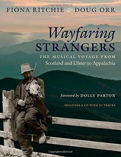 Fiona Ritchie Wayfaring Strangers The Musical Voyage From Scotland And Ulster To Ap