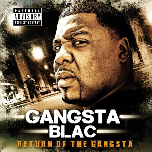 Gangsta Blac Return Of The Gangsta Explicit Version