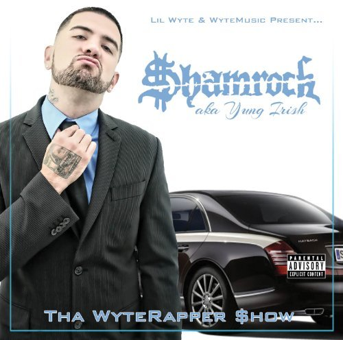 Shamrock Tha Wyterapper Show Explicit Version