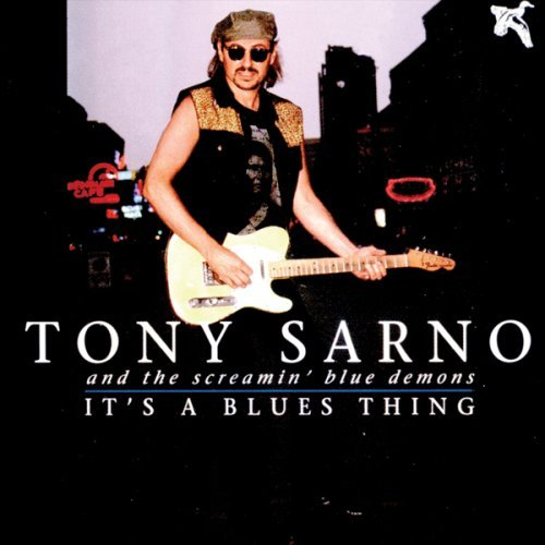 Tony Sarno It's A Blues Thing