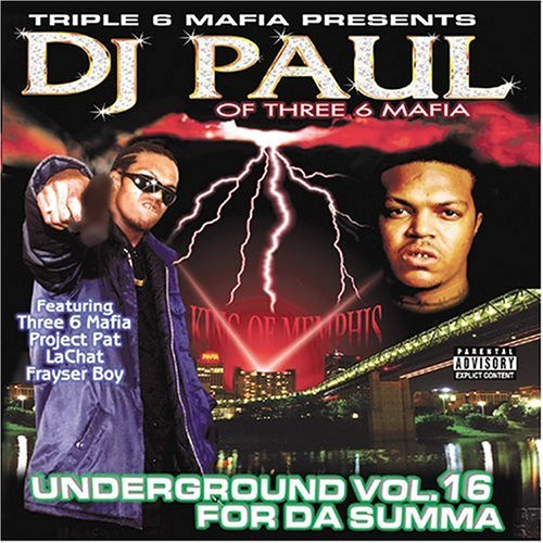 Triple 6 Mafia Presents Dj Pau Vol. 16 For Da Summa Explicit Version