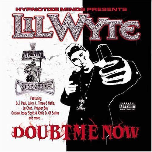 Lil Wyte Doubt Me Now Explicit Version