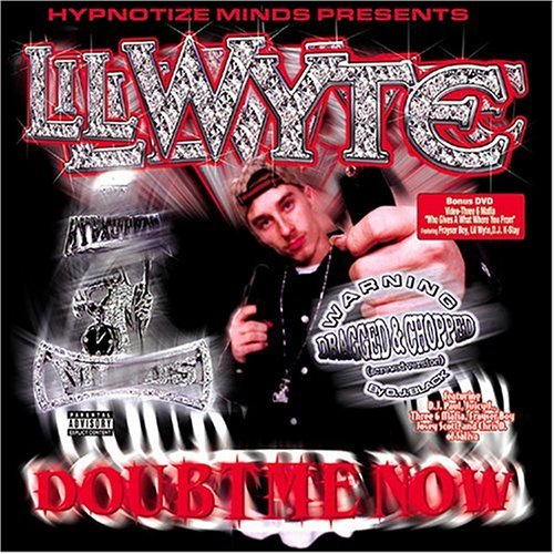 Lil Wyte Doubt Me Now Surped Up & Screw Explicit Version Screwed Version