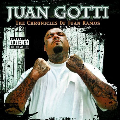 Juan Gotti Chronicles Of Juan Ramos Explicit Version