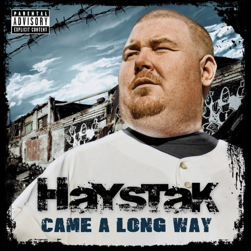Haystak Came A Long Way Explicit Version Came A Long Way