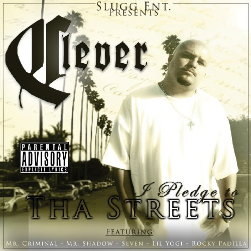 Clever I Pledge To Tha Streets Explicit Version