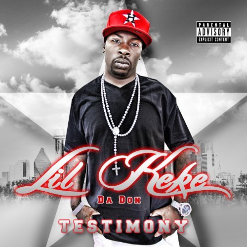 Lil' Keke Testimony Explicit Version