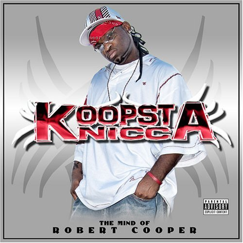 Koopsta Knicca Mind Of Robert Cooper Explicit Version