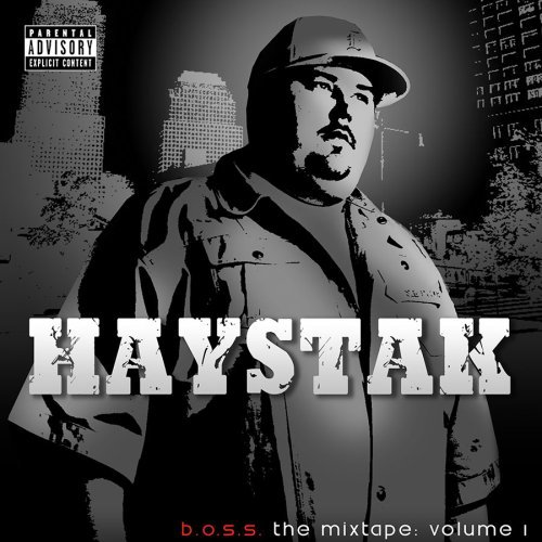 Haystak Vol. 1 B.O.S.S. Moxtape Explicit Version