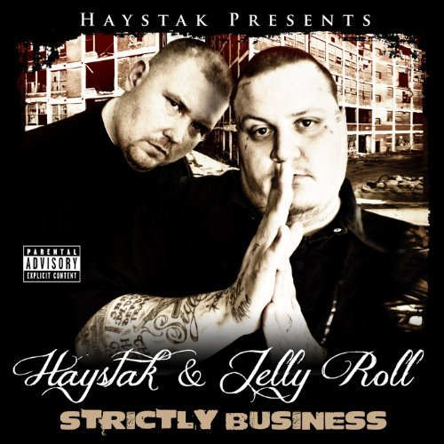 Haystak & Jelly Roll Strictly Business Explicit Version