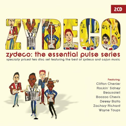 Zydeco The Essantial Pulse Se Zydeco The Essantial Pulse Se 2 CD Set