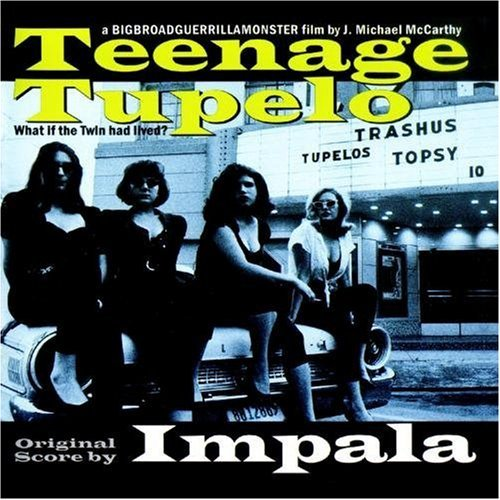 Impala Teenage Tupelo Movie Soundtrac